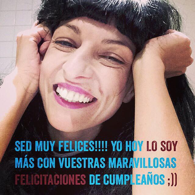 Sed muy felices!!!! Yo hoy lo soy más con vuestras maravillosas felicitaciones de cumpleaños ;)) #cumpleamills