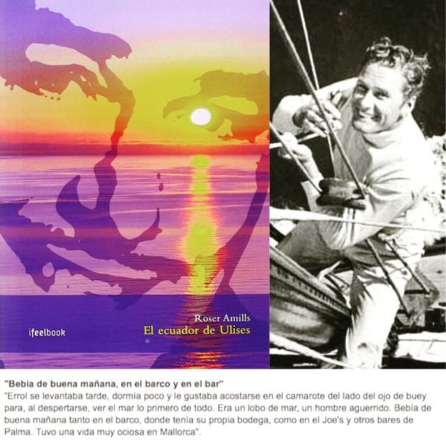 No te pierdas la ocasión de echar un vistazo a #elecuadordeulises, la novela de #ErrolFlynn en Mallorca durante los años 50