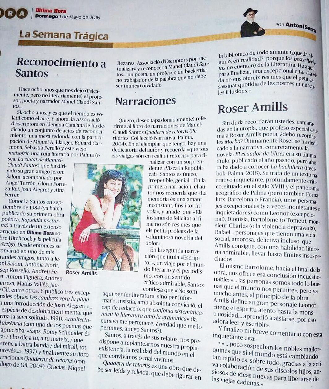 Aquí tenéis lo que dice el gran escritor mallorquín Antoni Serra de mi novela La bachillera