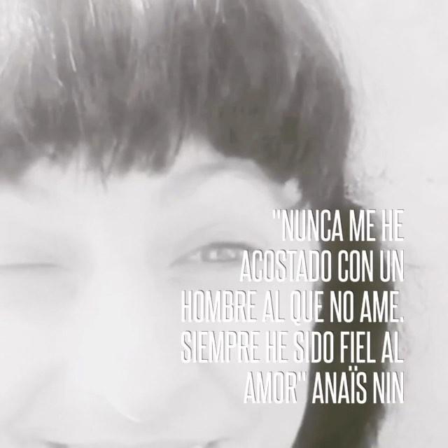 """""""Nunca me he acostado con un hombre al que no ame. Siempre he sido fiel al amor"""" #AnaïsNin"""