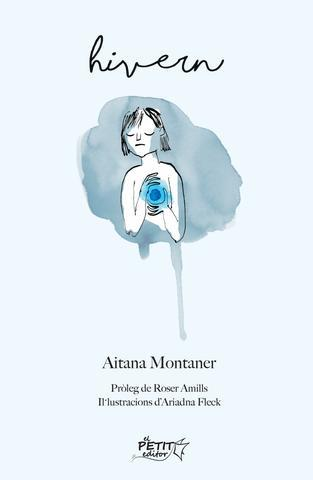 "Poemari ""Hivern"" d'Aitana Montaner, prologat per Roser Amills"
