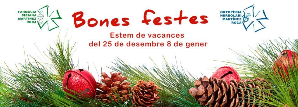 A Farmàcia Bibiana i a Ortopèdia Martínez Roca de Roses estem de vacances del 25 de desembre al 8 de gener. Bones Festes!!