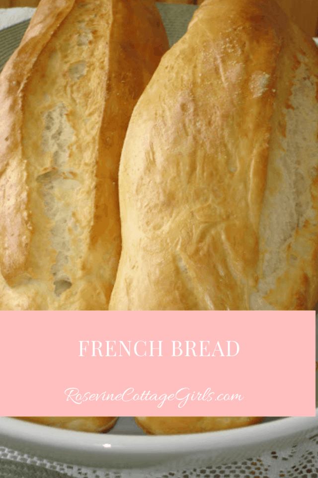 French Bread, French Bread Recipe, By Rosevine Cottage Girls
