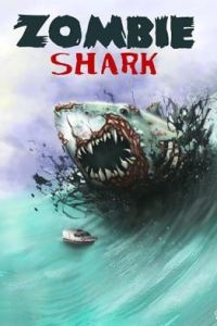Zombie Shark (2015) UNRATED BluRay 720p & 480p   Dual Audio [Hindi Dubbed – English ] x264 Eng Subs