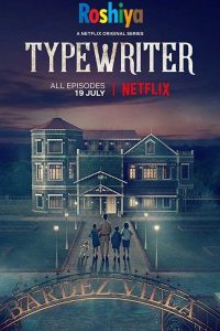 Download Typewriter Season 1 2019 480p – 720p Hindi - English Web-DL Dual Audio x264, Netflix