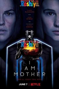 Download I Am Mother 2019 720p NF WEB-DL x264 MSubs English, Netflix