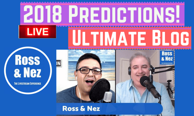 2018 Livestreaming Predictions: What's Next for Live Video, Podcasting, YouTube (Ross & Nez 006)?