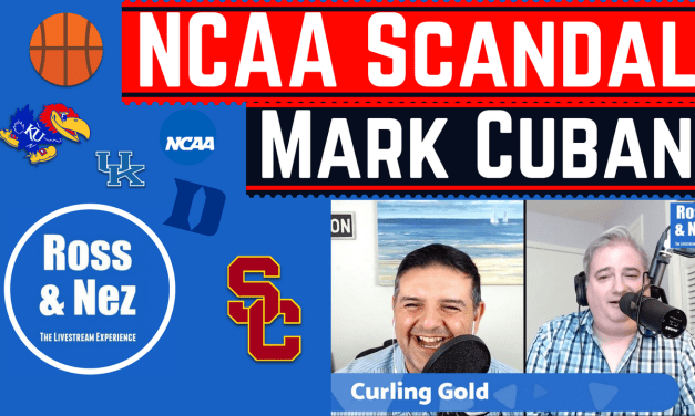 NCAA Basketball Scandal & FBI Investigation; Mark Cuban; Curling Gold (Ross & Nez 021)