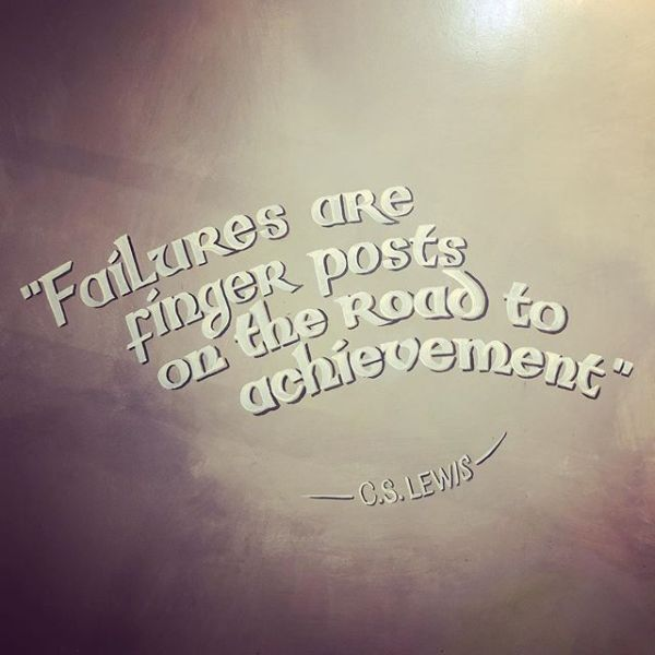 """""""Failures, repeated failures, are finger posts on the road to achievement. One fails forward toward success."""" — C. S. Lewis"""