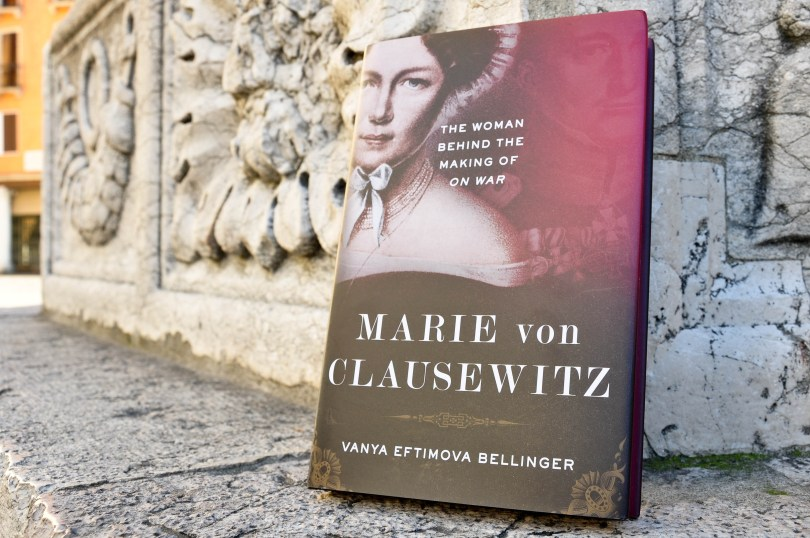 'Marie von Clausewitz: The Woman Behind the Making of On War' by Vanya Eftimova Bellinger, Vicenza, Italy-5