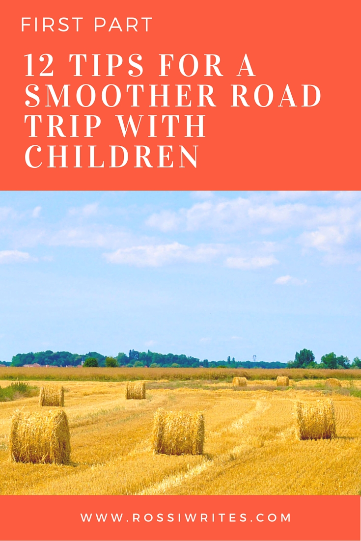 Pin Me - 12 Tips for Smoother Road Trips with Children - First Part - www.rossiwrites.com