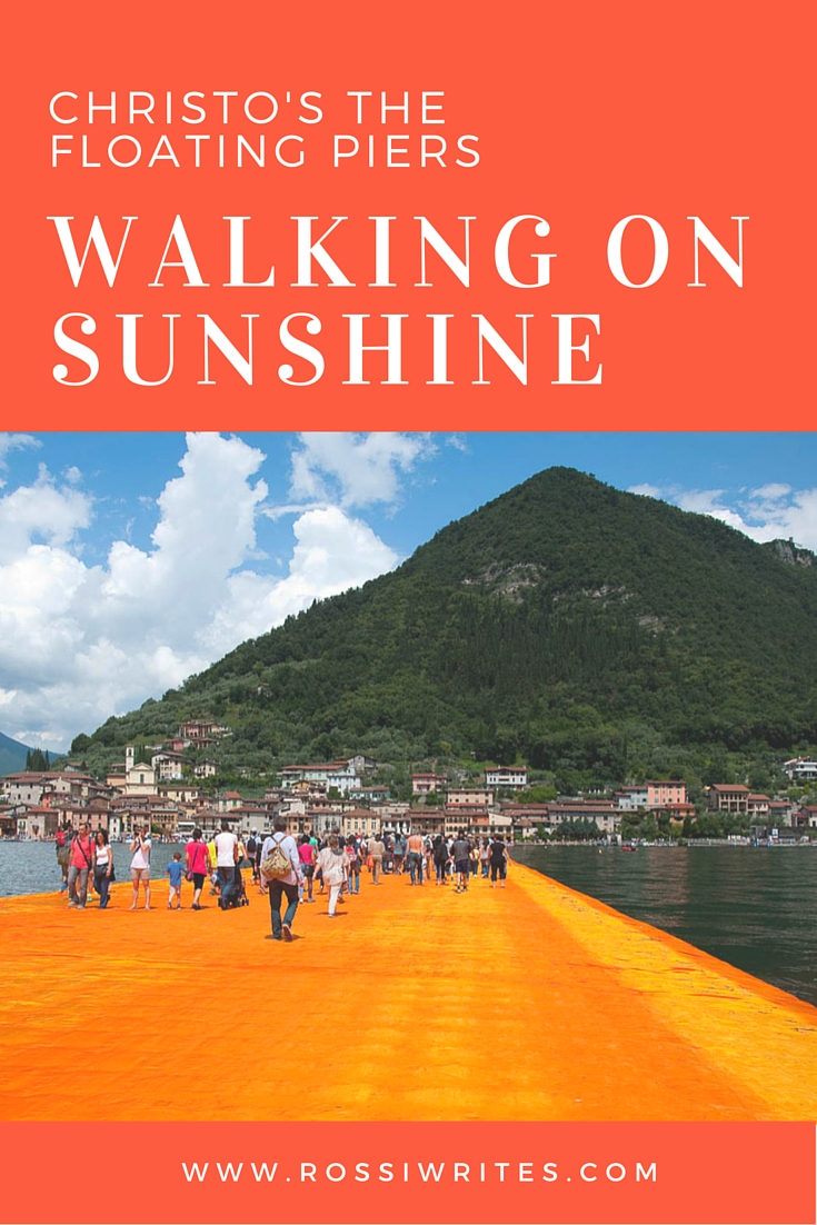 Pin Me - Christo's The Floating Piers - Lake Iseo 2016 - www.rossiwrites.com