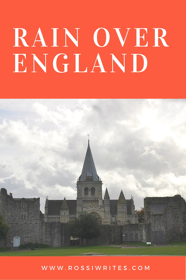 Pin Me - Rain Over England - Rochester Cathedral, Kent, UK - www.rossiwrites.com