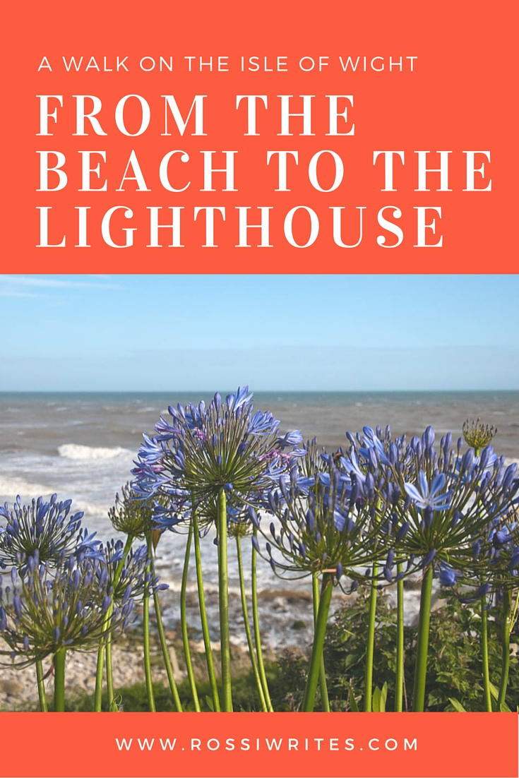Pin Me - From the Fishing Beach to St. Catherine's Lighthouse - A Walk on the Isle of Wight - www.rossiwrites.com