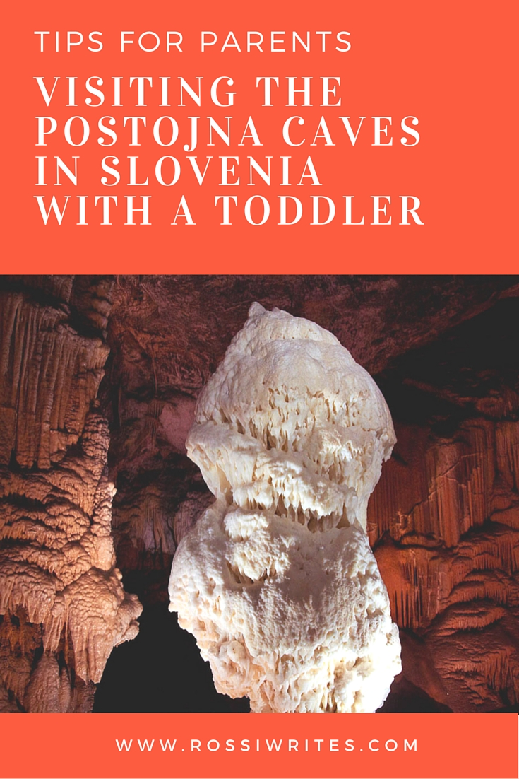 Pin Me - Visiting the Postojna Caves in Slovenia with a Toddler - Tips for Parents - www.rossiwrites.com