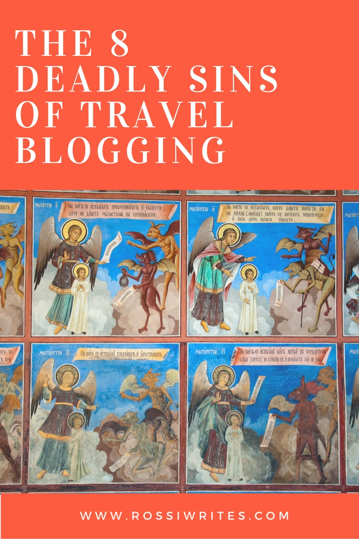 Pin Me - The Eight Deadly Sins of Travel Blogging - www.rossiwrites.com