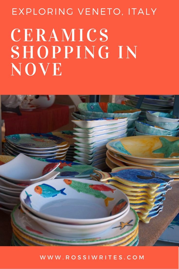 Pin Me - Exploring Veneto, Italy - Ceramics Shopping in Nove - www.rossiwrites.com
