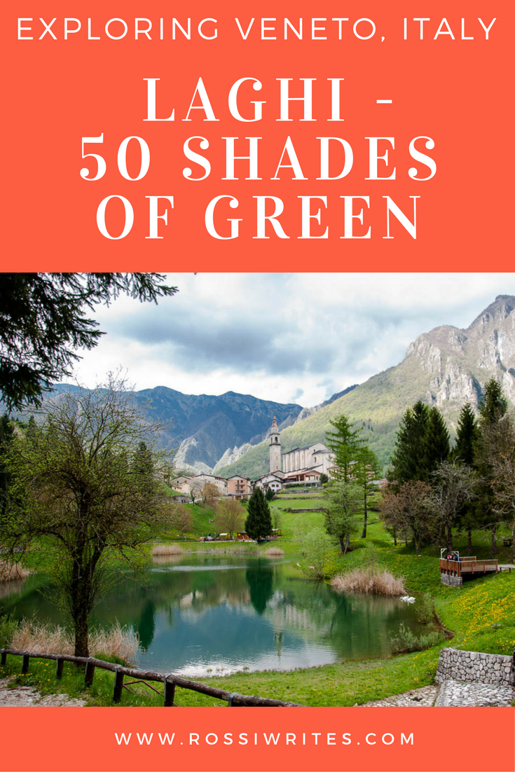 Pin Me - Exploring Veneto, Italy - Laghi - 50 Shades of Green - www.rossiwrites.com