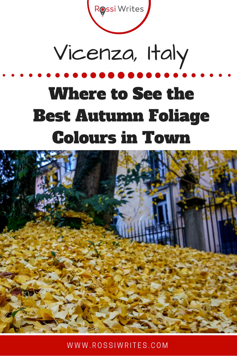 Pin Me - Where to See the Best Autumn Foliage Colours in Vicenza, Italy - www.rossiwrites.com