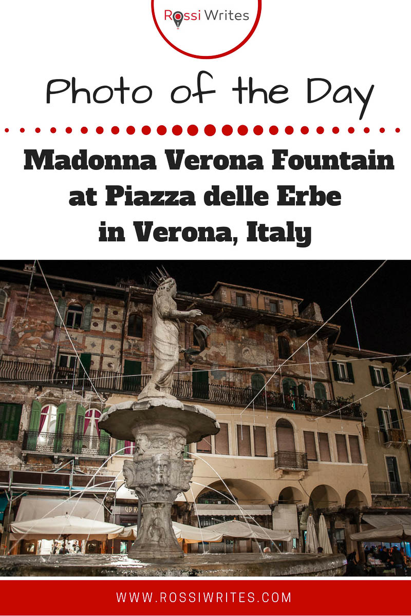Pin Me - The 14th-century Madonna Verona Fountain at Piazza delle Erbe in Verona at Night - www.rossiwrites.com