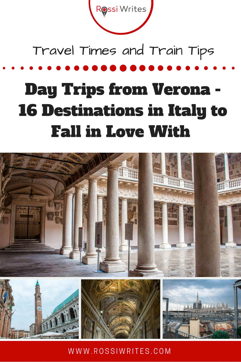 Pin Me - Day Trips from Verona - 16 Destinations in Italy to Fall in Love With (With Travel Times and Train Tips) - www.rossiwrites.com