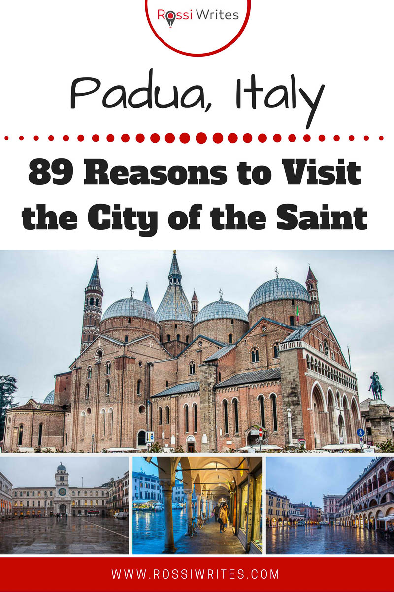Pin Me - Padua, Italy - 89 Reasons to Visit the City of the Saint - www.rossiwrites.com