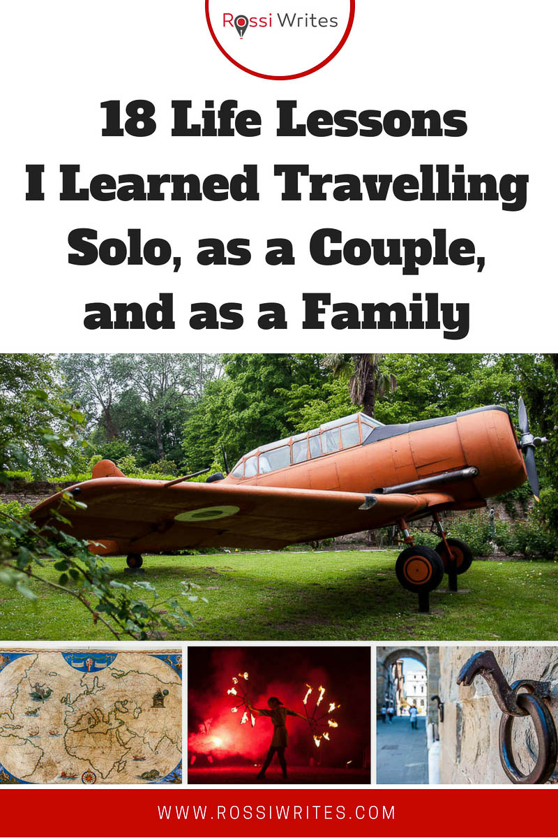 Travelling is the best school of life. It expands our horizons, gives us new benchmarks, and makes us more aware of who we are in the context of the world. Find out 18 life lessons you can learn travelling solo, as a couple, and as a family. #travel #europe