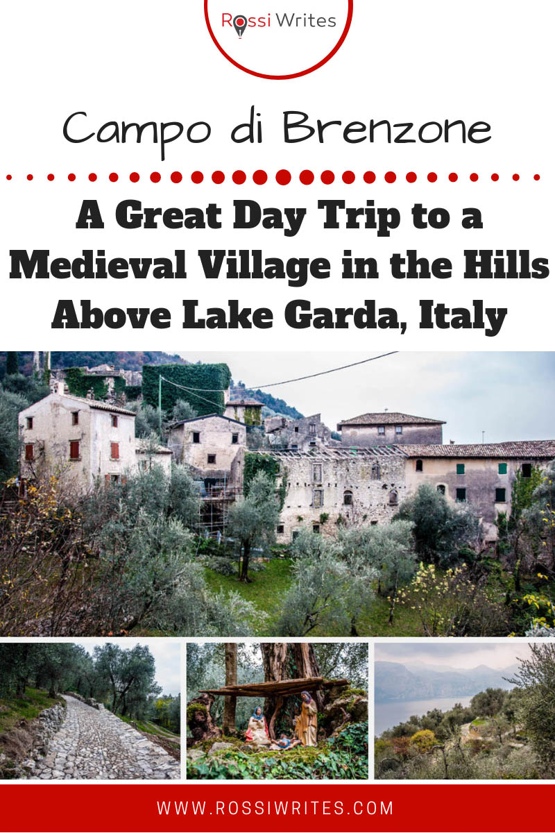 Pin Me - Campo di Brenzone - An Unforgettable Day Trip to a Medieval Village in the Hills Above Lake Garda, Italy - www.rossiwrites.com