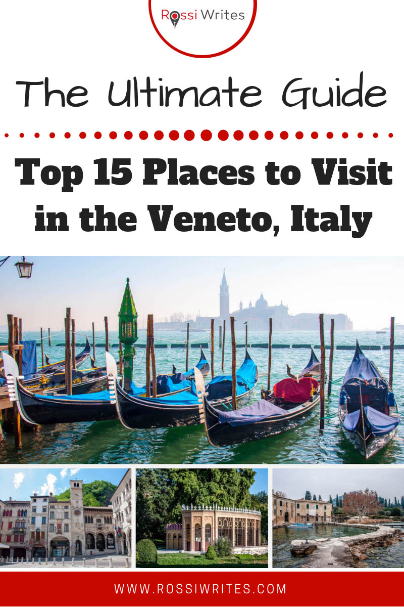 Pin Me - Top 15 Places to Visit in the Veneto, Italy - The Ultimate Guide - www.rossiwrites.com