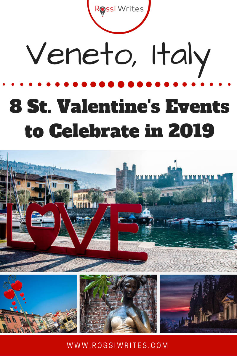 Pin Me - 8 St. Valentine's Events in the Veneto, Northern Italy to Celebrate in 2019 - www.rossiwrites.com