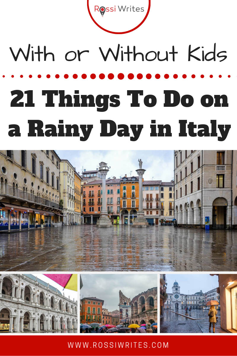Pin Me - 21 Things To Do on a Rainy Day in Italy (With or Without Kids) - www.rossiwrites.com