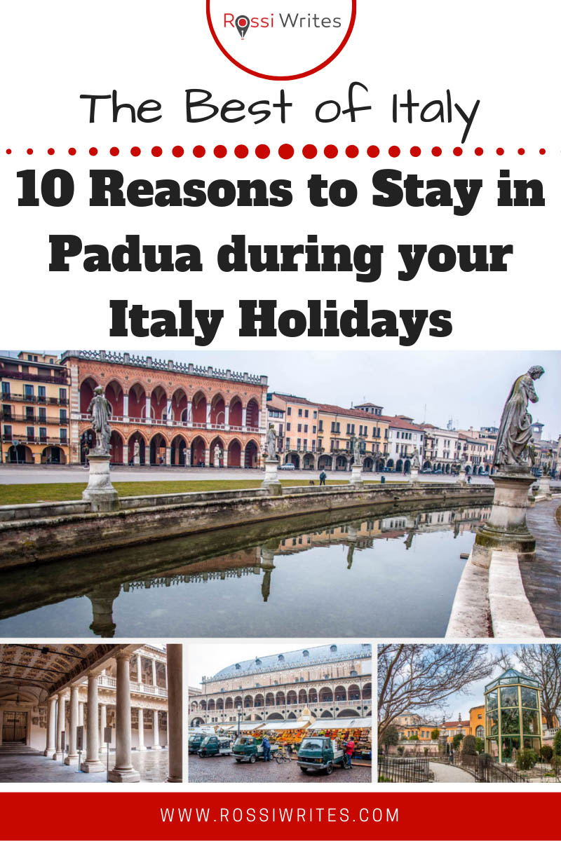 Pin Me - 10 Reasons to Stay in Padua during your Italy Holidays - rossiwrites.com