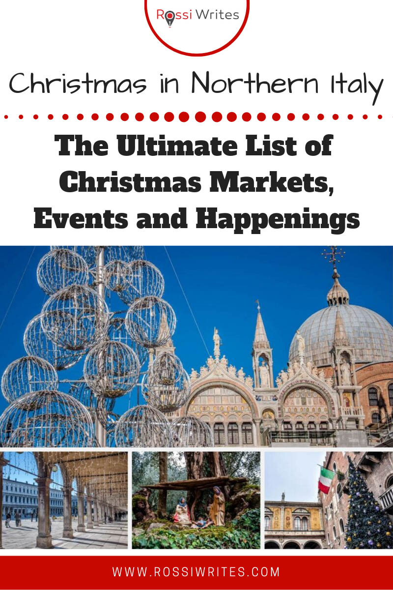 Pin Me - Christmas Guide for Northern Italy – The Ultimate List of Christmas Markets, Events and Happenings - rossiwrites.com