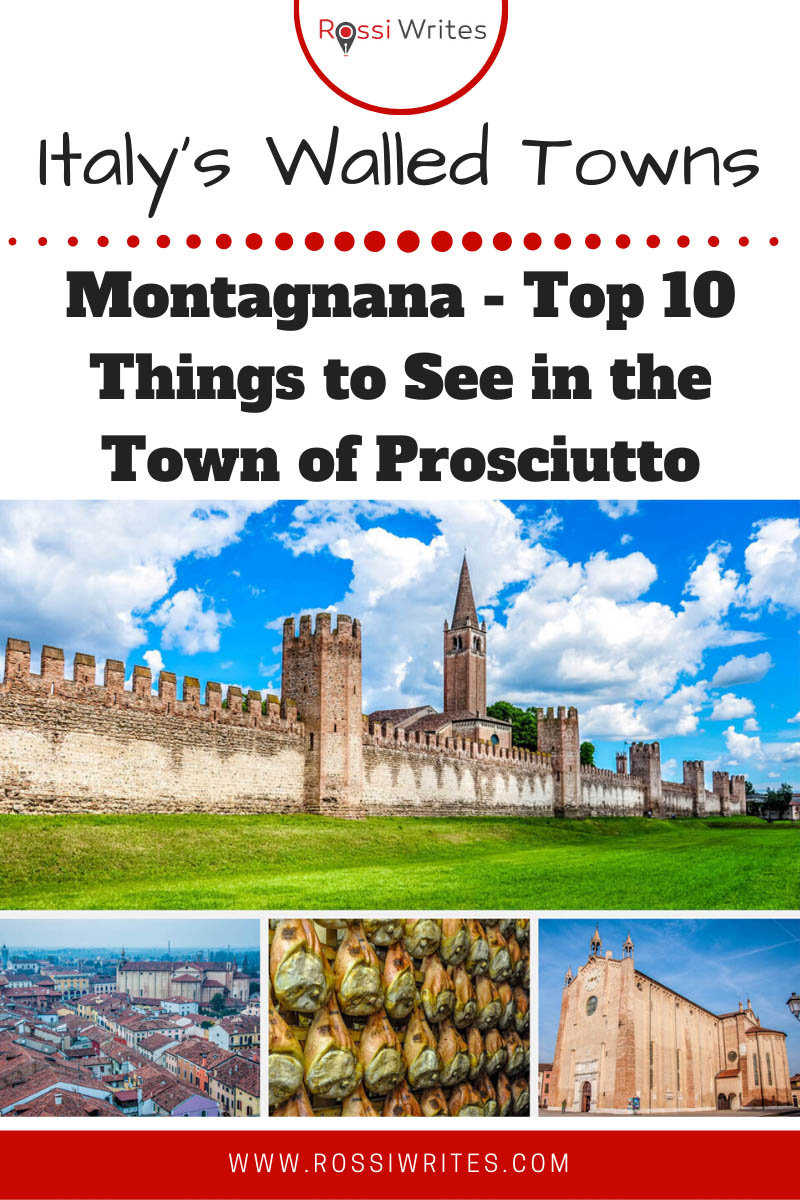 Pin Me - Montagnana, Italy - Top 10 Things to See and Do in the Fortified Town of Prosciutto - rossiwrites.com