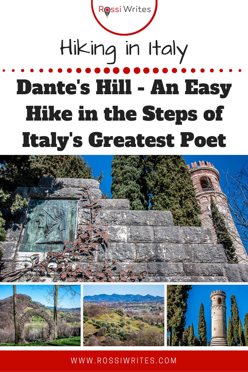 Pin Me - Dante's Hill in the Veneto- An Easy Hike in the Steps of Italy's Greatest Poet - rossiwrites.com