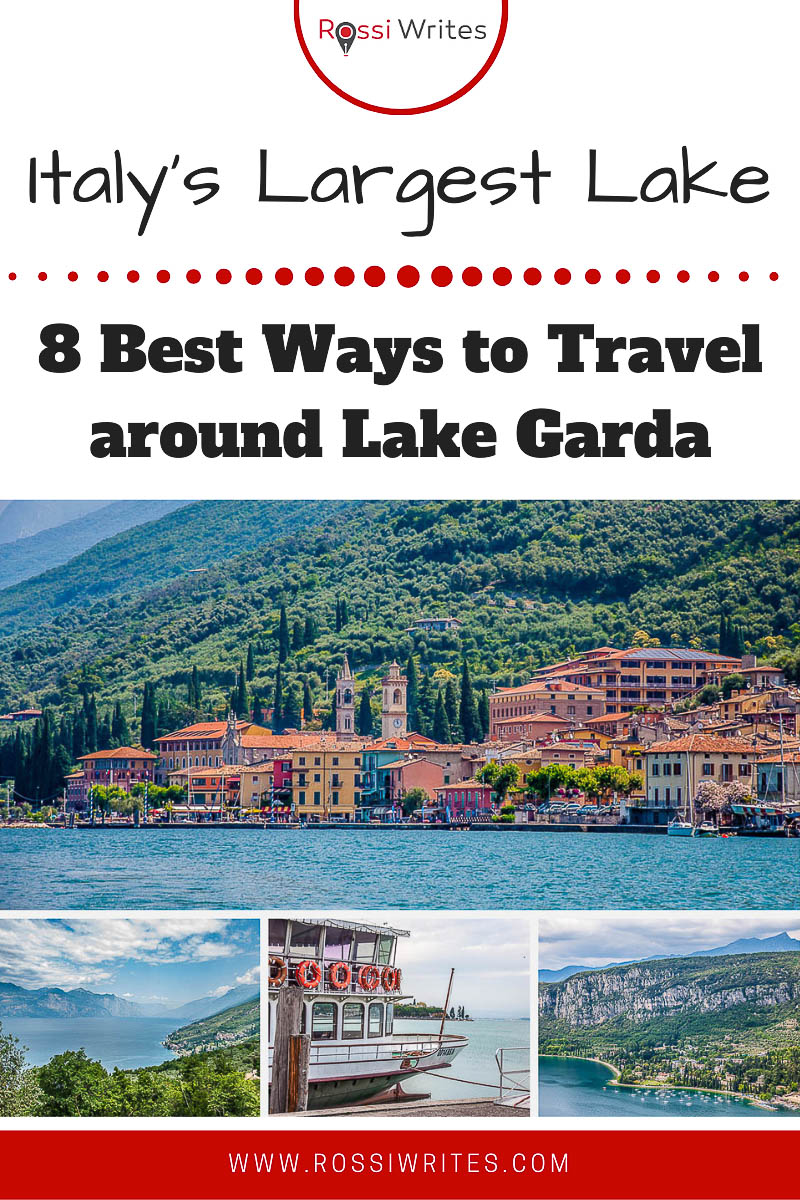 Pin Me - Getting around Lake Garda - 8 Best Ways to Travel around Italy's Largest Lake - rossiwrites.com