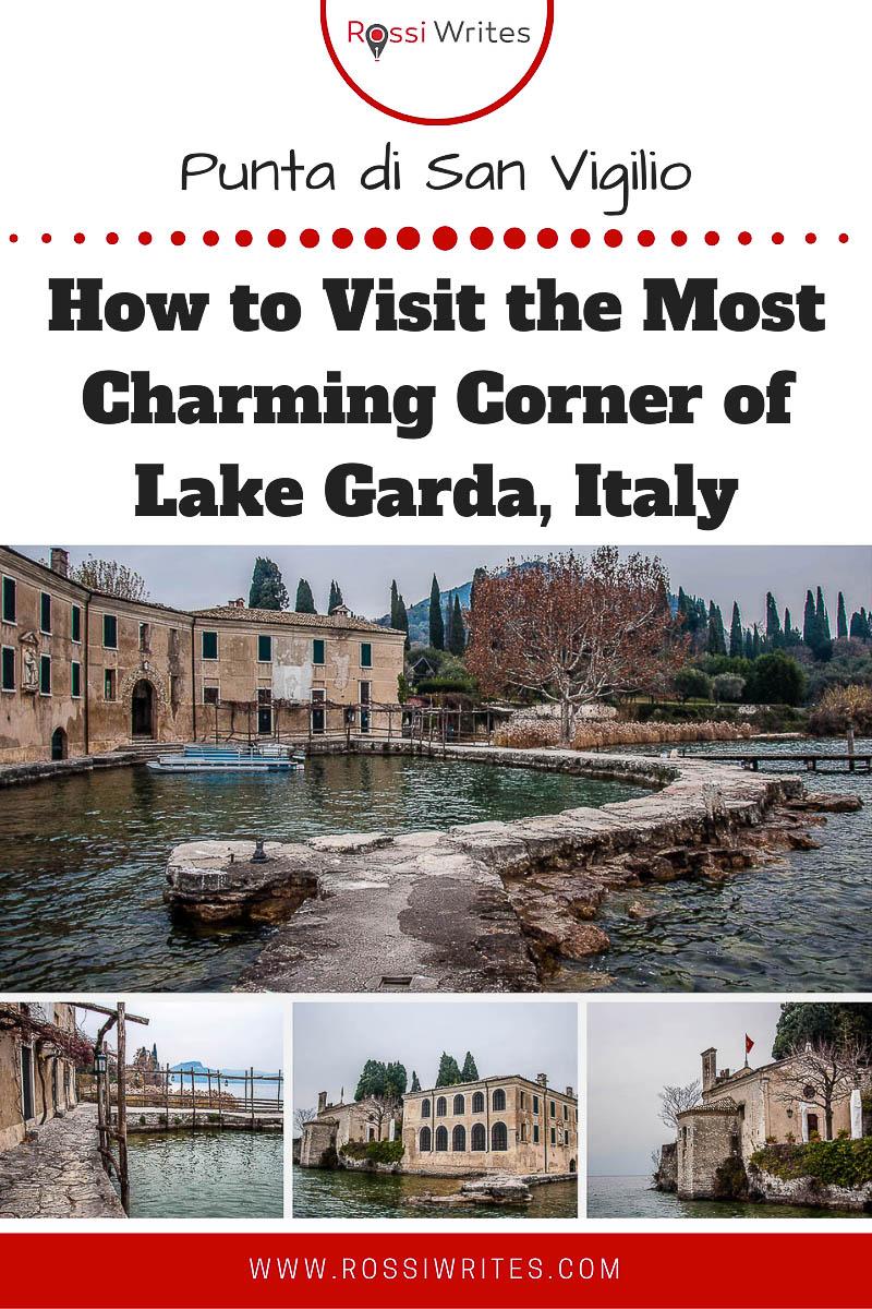 Pin Me - Punta di San Vigilio - A Walk Through the Most Charming Corner of Lake Garda, Italy - rossiwrites.com