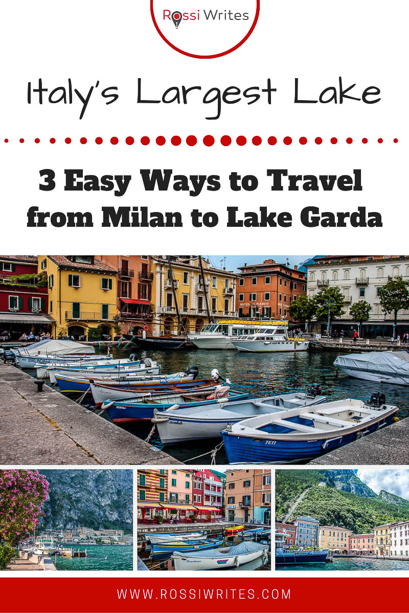 Pin Me - 3 Easy Ways to Travel from Milan to Lake Garda in Italy - rossiwrites.com