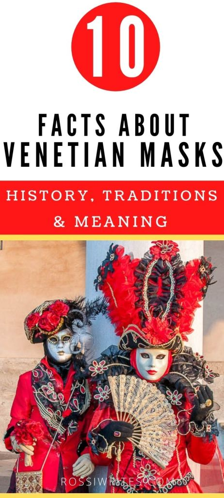 Pin Me - 10 Facts about Venetian Masks - History, Traditions, and Meaning - rossiwrites.com