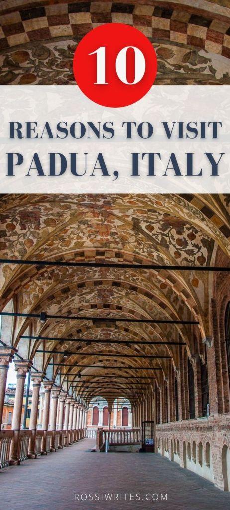 Pin Me - 10 Reasons to Visit Padua - Italy's Best-Kept Secret - rossiwrites.com