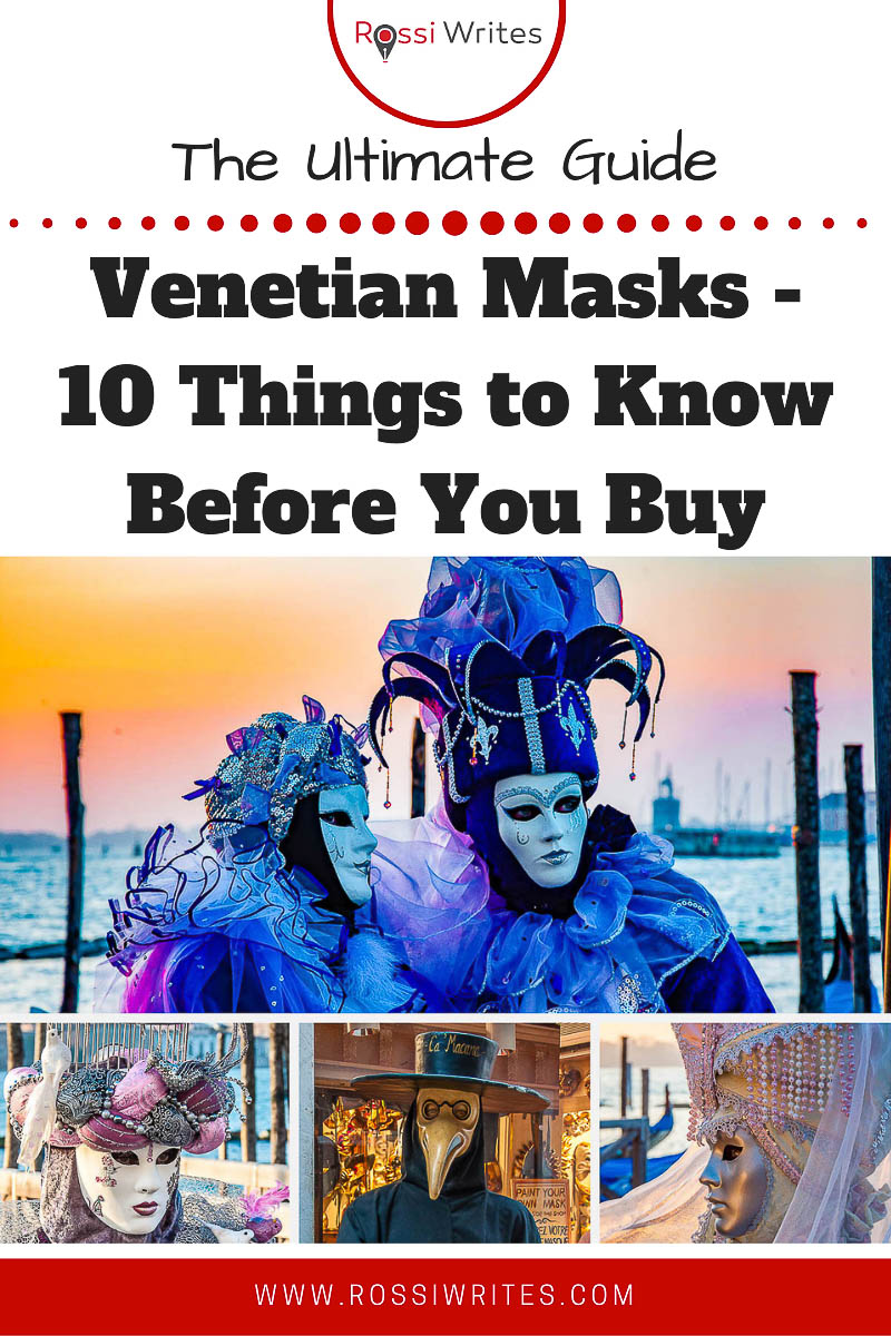 Pin Me - Venetian Masks - 10 Things to Know Before You Buy - rossiwrites.com