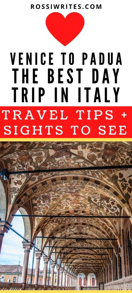Pin Me - Venice to Padua - The Best Day Trip in Italy - rossiwrites.com