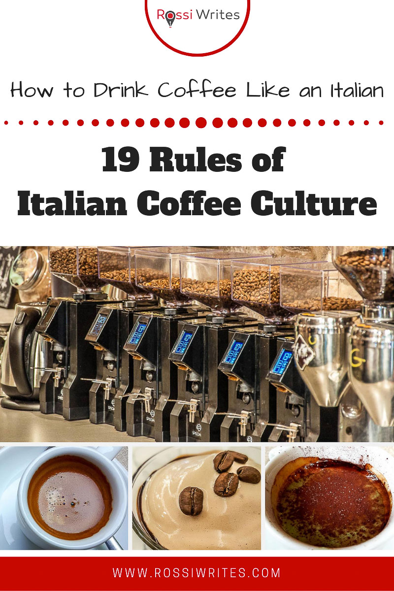 Pin Me - 19 Rules of Italian Coffee Culture or How to Drink Coffee Like an Italian - rossiwrites.com
