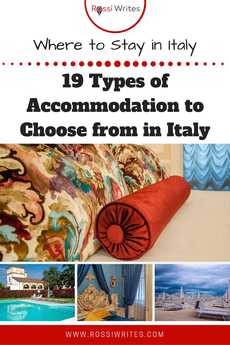 Pin Me - Where to Stay in Italy - 19 Types of Accommodation to Choose From When in Italy - rossiwrites.com