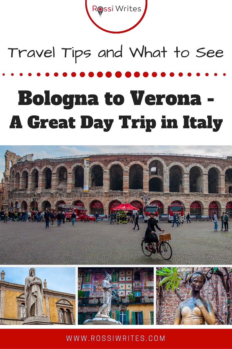 Pin Me - Bologna to Verona – An Easy Day Trip in Italy You Need to Take (With Travel Tips and Sights to See) - rossiwrites.com