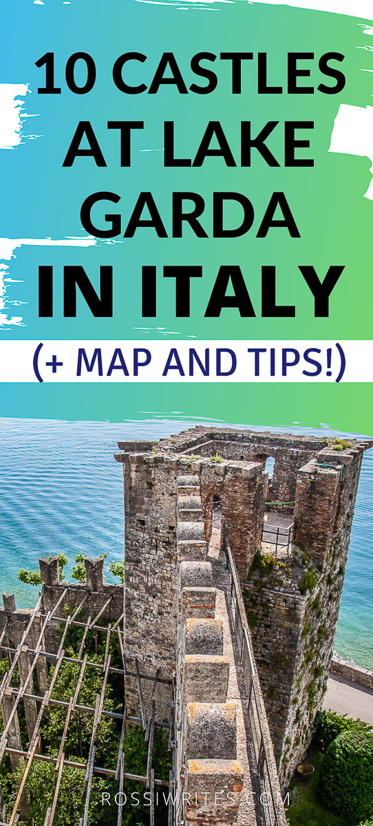 Pin Me - 10 Beautiful Castles to Visit Around Lake Garda, Italy - With Map and Insider Tips - rossiwrites.com