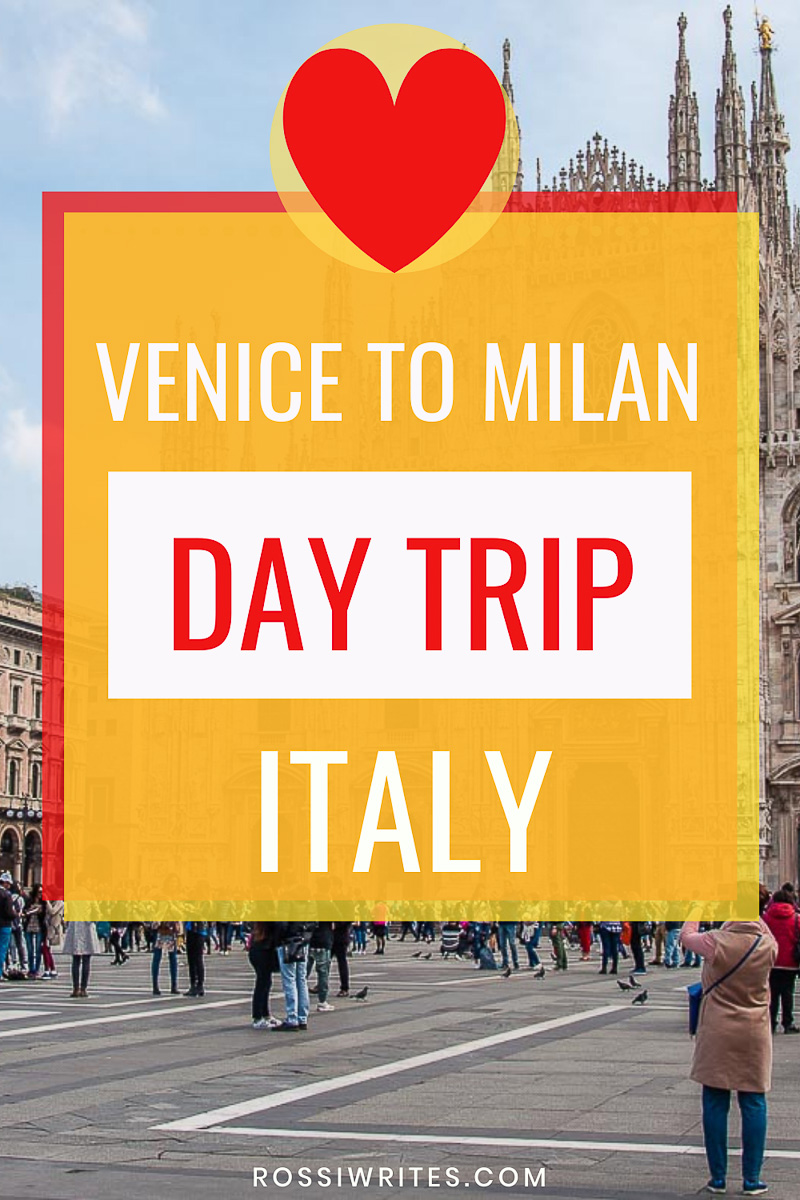 Venice to Milan - A Cool Day Trip in Italy (With Travel Tips and Sights to See) - rossiwrites.com