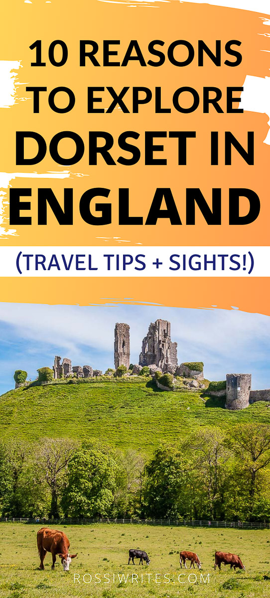 Pin Me - 10 Reasons to Explore Dorset in England - rossiwrites.com