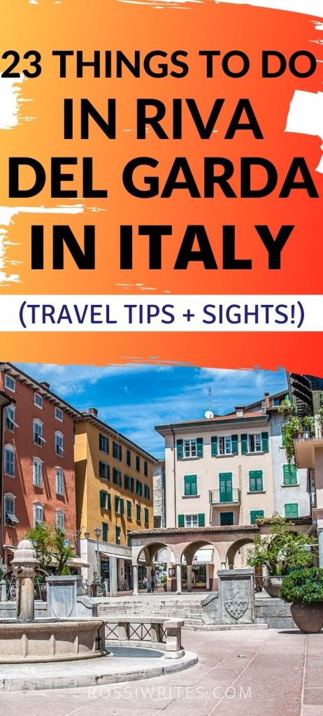 Pin Me - 23 Best Things to Do in Riva del Garda on Lake Garda, Italy - rossiwrites.com