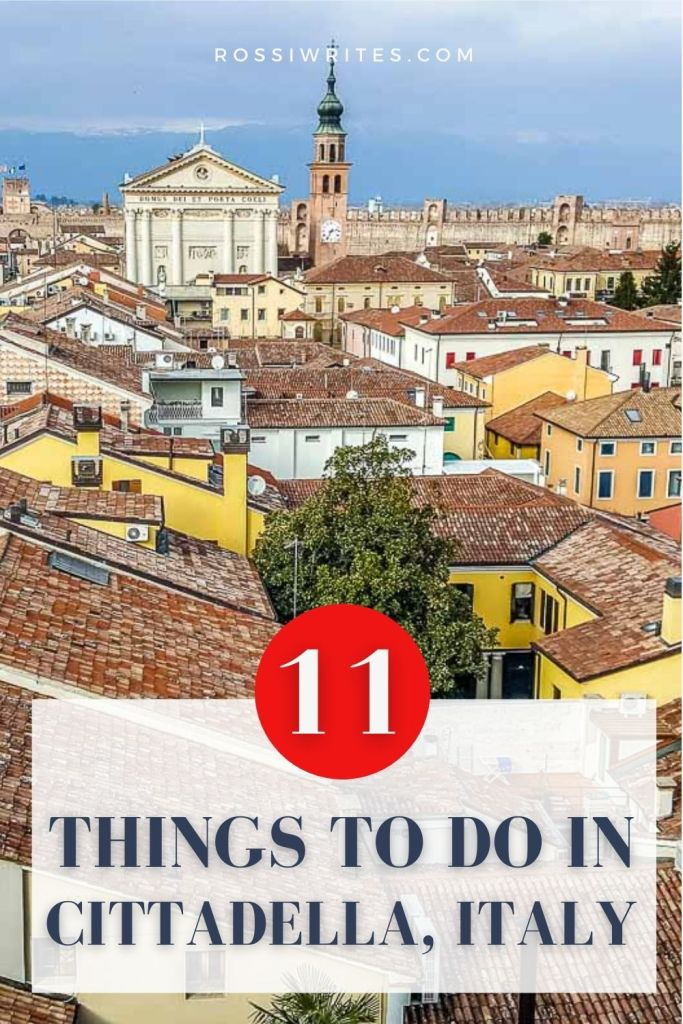 11 Things to Do in Cittadella, Italy - The Town with Walls to Walk On - rossiwrites.com